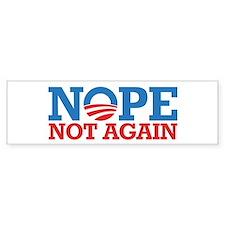 Nope Not Again in 2012 Bumper Bumper Sticker