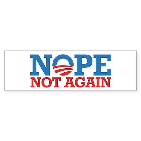 Nope Not Again in 2012 Bumper Sticker