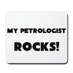 MY Petrologist ROCKS! Mousepad