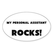 MY Personal Assistant ROCKS! Oval Decal