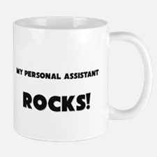 MY Personal Assistant ROCKS! Mug