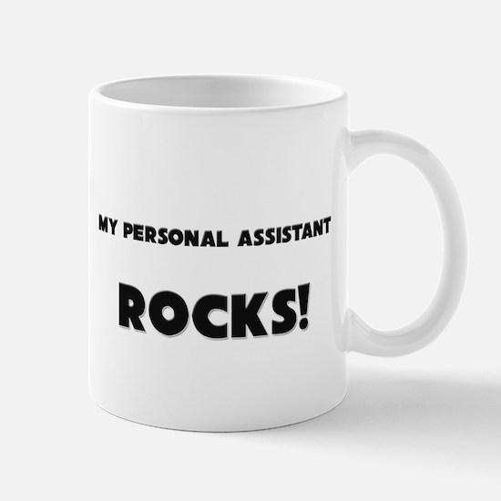 MY Personal Assistant ROCKS! Mug