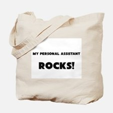 MY Personal Assistant ROCKS! Tote Bag