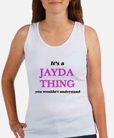 It's a Jayda thing, you wouldn't Tank Top