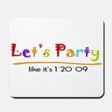 Let's Party Obama Inaguration Mousepad