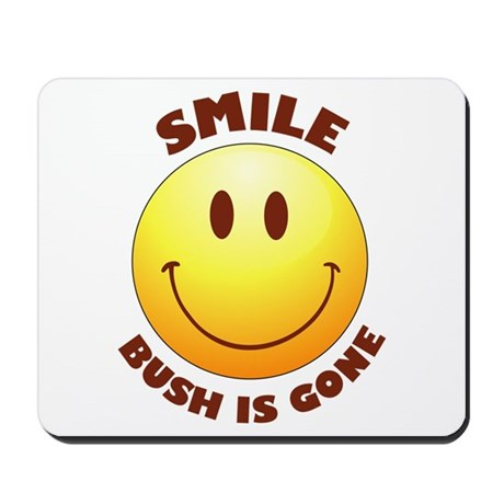 SMILE! Bush is gone Mousepad