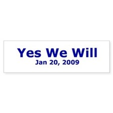 """Yes We Will"" Bumper Bumper Sticker"