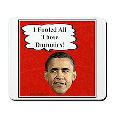 """I Fooled The Dummies"" Mousepad"