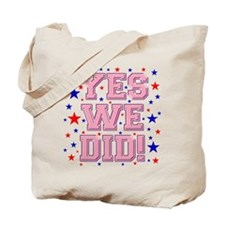 Yes We Did! Tote Bag