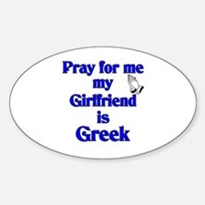 Pray for me My Girlfriend is Greek Oval Decal