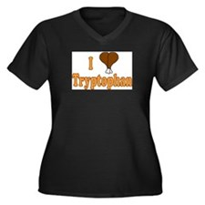 I Love Tryptophan Women's Plus Size V-Neck Dark T-