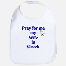 Pray for me my Wife is Greek Bib