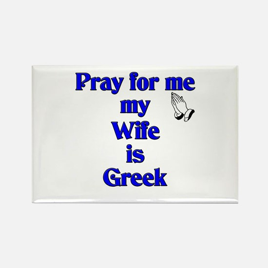 Pray for me my Wife is Greek Rectangle Magnet