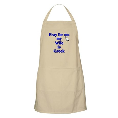 Pray for me my Wife is Greek BBQ Apron