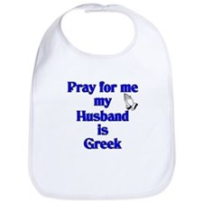 Prey for me my Husband is Greek Bib