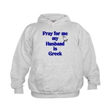 Prey for me my Husband is Greek Hoodie