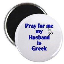 Prey for me my Husband is Greek Magnet