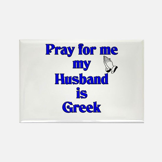 Prey for me my Husband is Greek Rectangle Magnet
