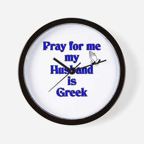 Prey for me my Husband is Greek Wall Clock