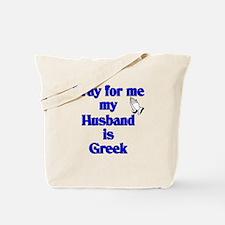 Prey for me my Husband is Greek Tote Bag