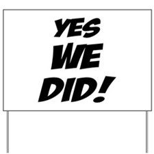 Yes We Did It Yard Sign
