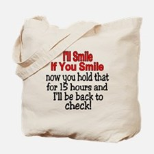 I'll smile if you smile Tote Bag
