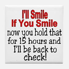 I'll smile if you smile Tile Coaster