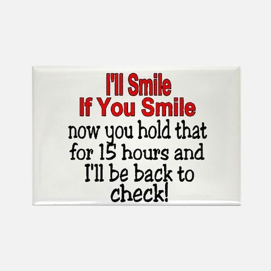 I'll smile if you smile Rectangle Magnet