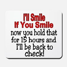 I'll smile if you smile Mousepad