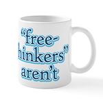 free-thinkers aren't Mug