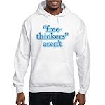 free-thinkers aren't Hooded Sweatshirt