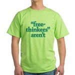 free-thinkers aren't Green T-Shirt