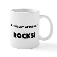 MY Patent Attorney ROCKS! Mug