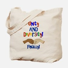 Unity and Diversity Finally Tote Bag
