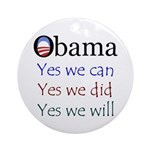 Obama: Yes we will Ornament (Round)