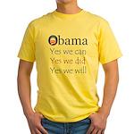 Obama: Yes we will Yellow T-Shirt