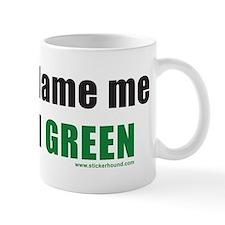 Don't blame me I voted Green Small Mug