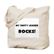 MY Party Leader ROCKS! Tote Bag