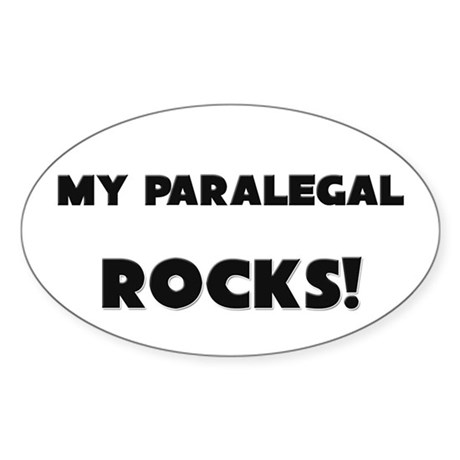 MY Paralegal ROCKS! Oval Sticker