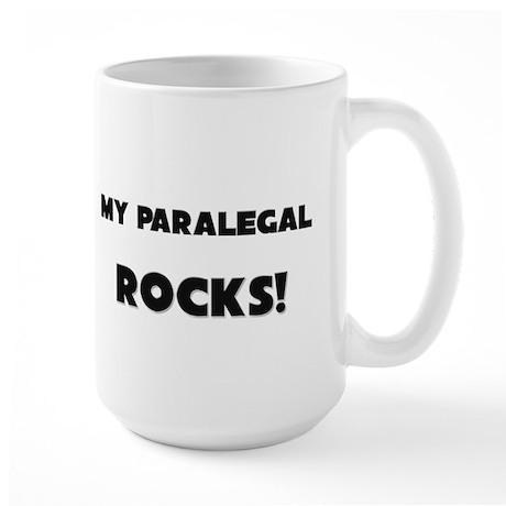 MY Paralegal ROCKS! Large Mug