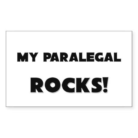 MY Paralegal ROCKS! Rectangle Sticker