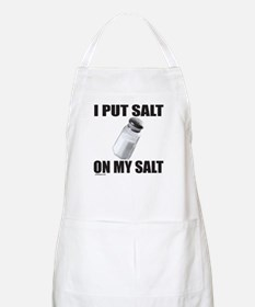 I PUT SALT ON MY SALT BBQ Apron