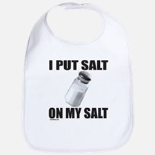 I PUT SALT ON MY SALT Bib