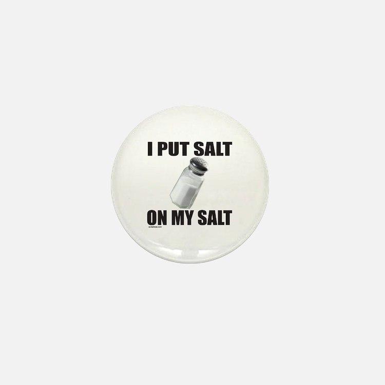 I PUT SALT ON MY SALT Mini Button