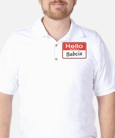 Hello, My name is Babcia T-Shirt