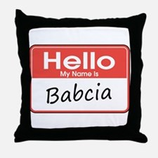 Hello, My name is Babcia Throw Pillow