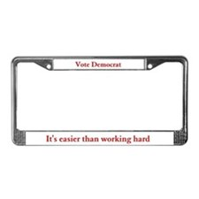 Vote Democrat... It's easier License Plate Frame