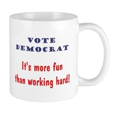 Vote Democrat It's more fun... Mug