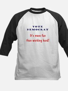 Vote Democrat It's more fun... Tee