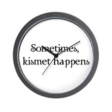 Sometimes, Kismet Happens Wall Clock